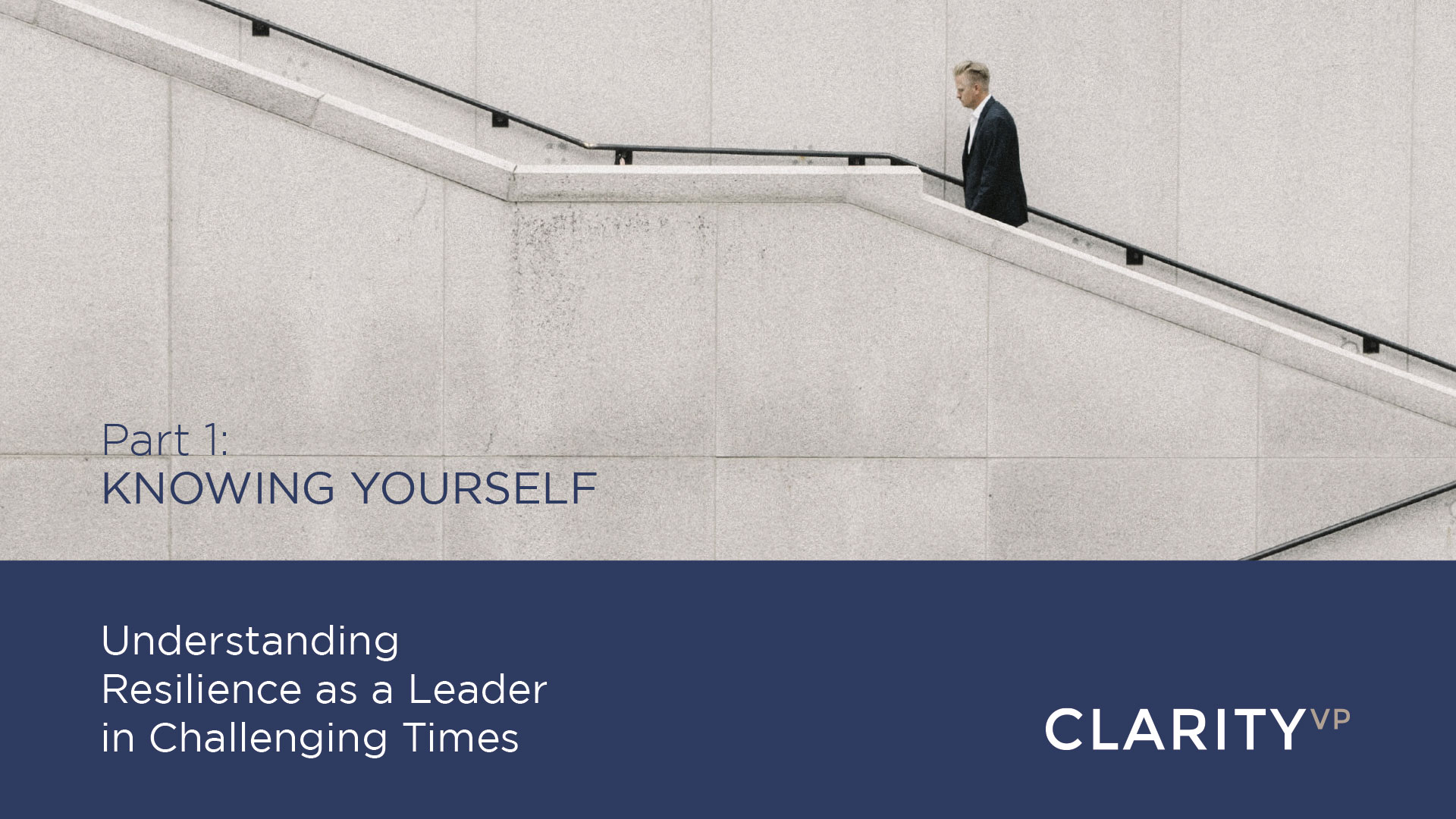 Part 1: Knowing Yourself – Understanding Resilience as a Leader in Challenging Times